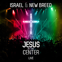Jesus At The Center Live, Israel Houghton